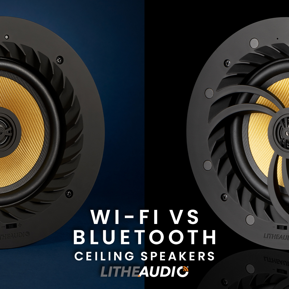Bluetooth Vs Wi Fi Ceiling Speakers Which Is Right For You Lithe Audio Ltd