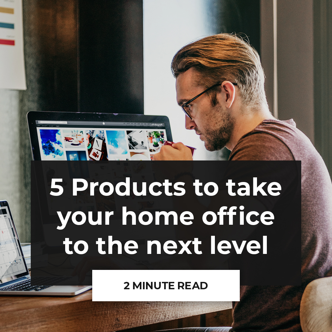 5 products to take your home office to the next level