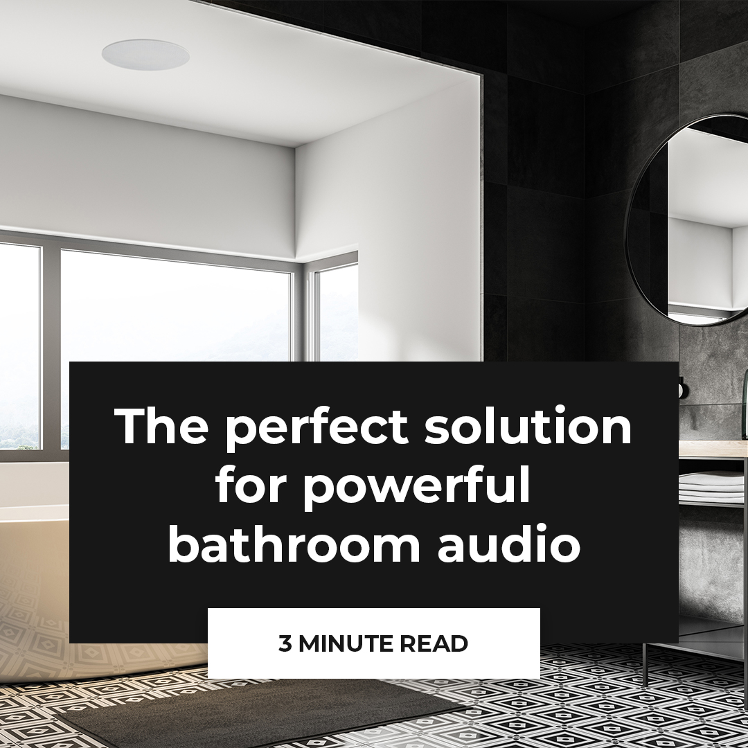 Ceiling speakers - the perfect solution for powerful bathroom audio