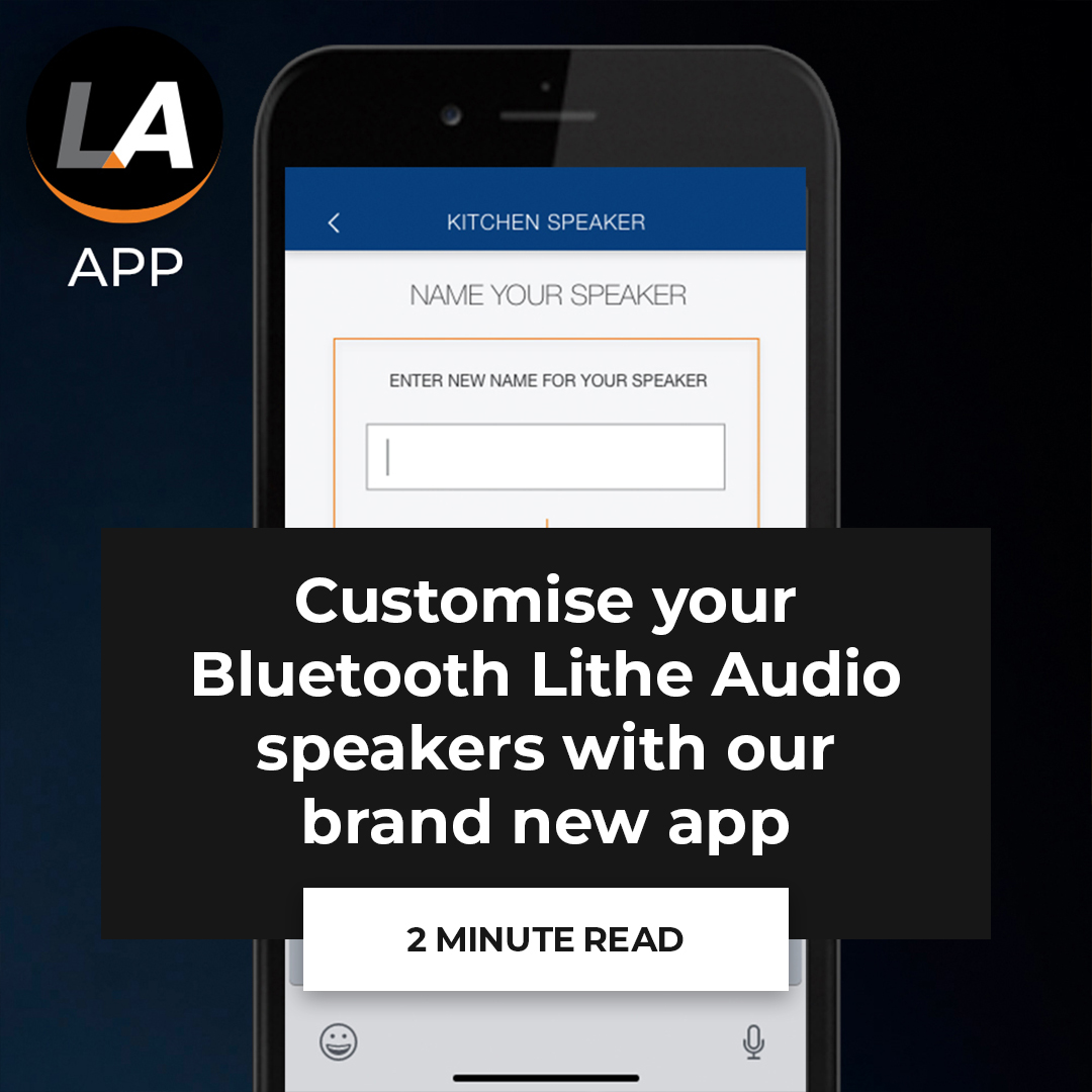 Customise your Lithe Audio speakers with our brand new app