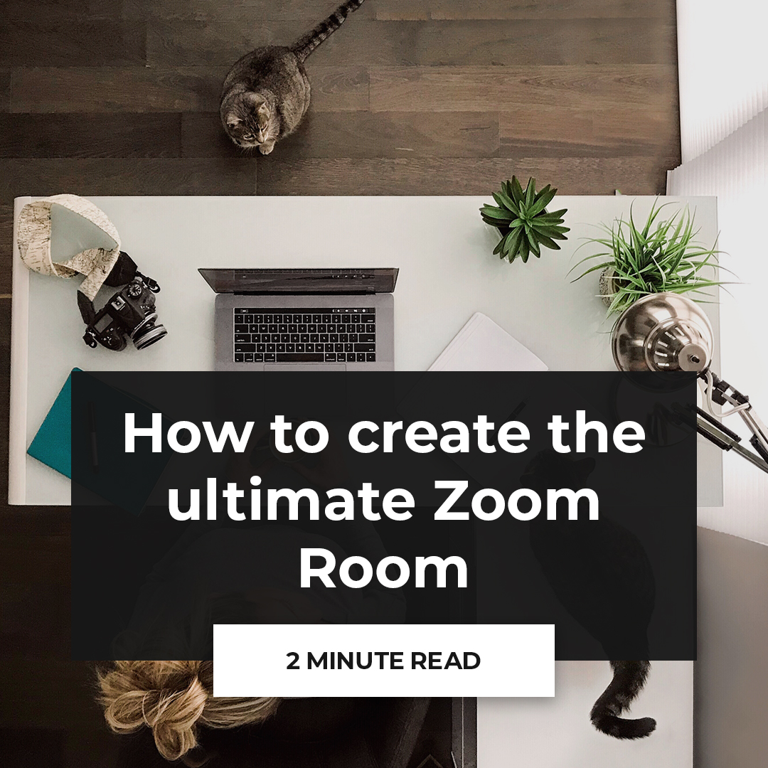 How to create the ultimate Zoom room