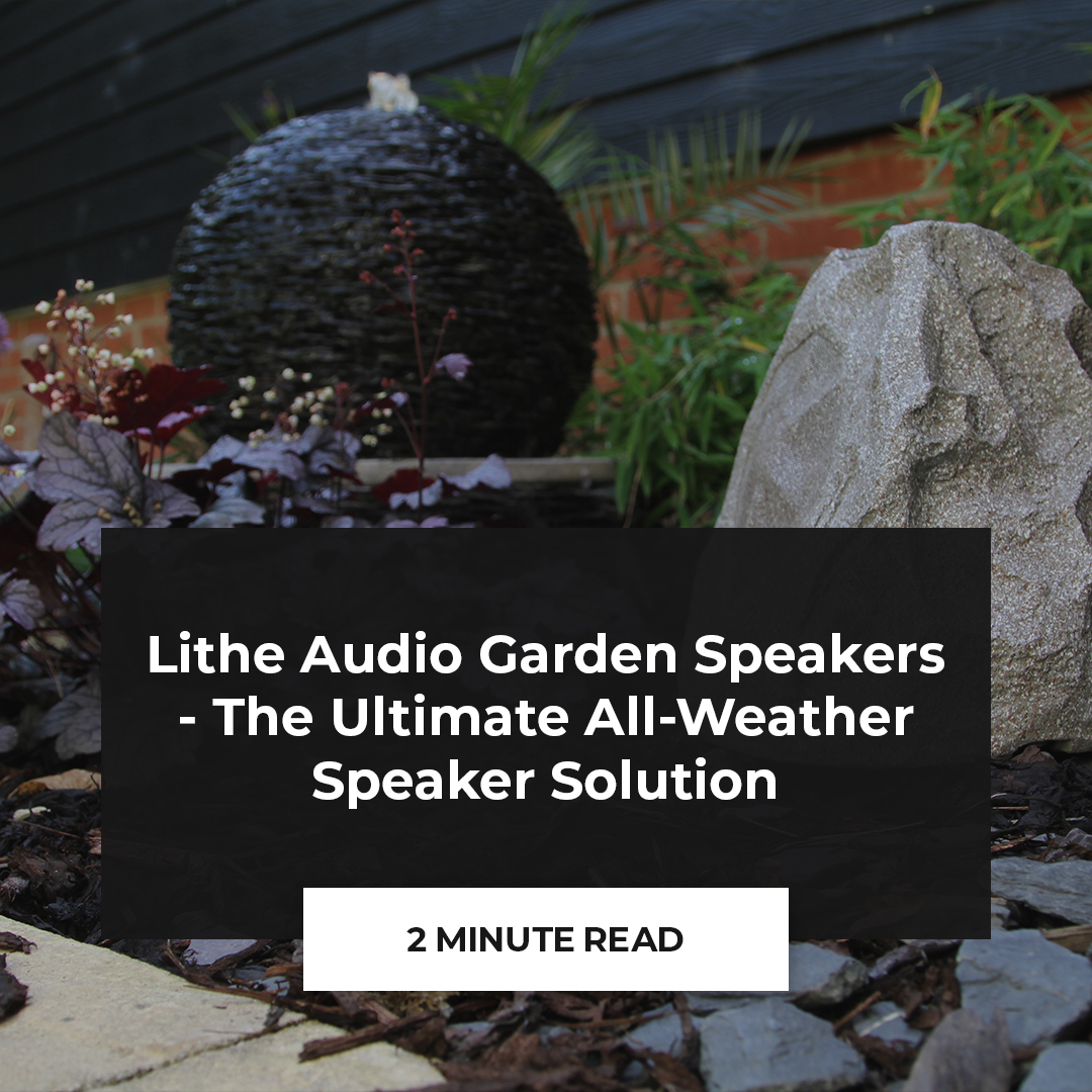 Lithe Audio garden speakers - the ultimate all-weather speaker solution